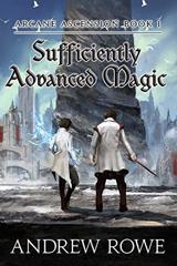Cover of Sufficiently Advanced Magic.