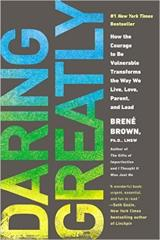 Cover of Daring Greatly: How the Courage to Be Vulnerable Transforms the Way We Live, Love, Parent, and Lead.