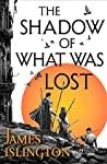 Cover of The Shadow of What Was Lost.