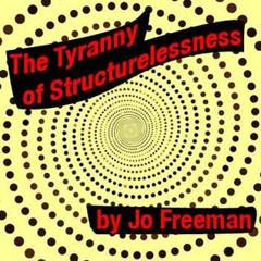Cover of The Tyranny Of Structurelessness.