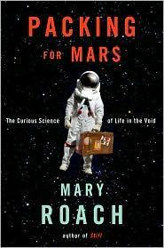 Cover of Packing for Mars: The Curious Science of Life in the Void.