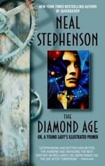 Cover of The Diamond Age: Or, A Young Lady's Illustrated Primer.