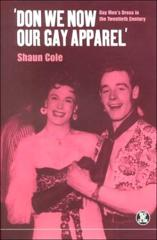 Cover of Don We Now Our Gay Apparel: Gay Men's Dress in the Twentieth Century.