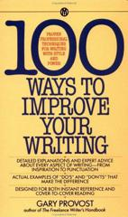Cover of 100 Ways to Improve Your Writing: Proven Professional Techniques for Writing Ith Style and Power.