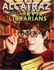 Cover of Alcatraz Versus the Evil Librarians.