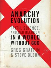 Cover of Anarchy Evolution: Faith, Science, And Bad Religion In A World Without God.
