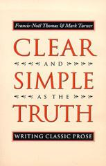 Cover of Clear and Simple as the Truth: Writing Classic Prose.