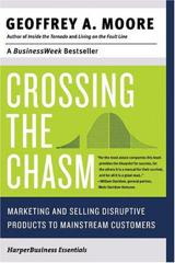 Cover of Crossing the Chasm: Marketing and Selling High-Tech Products to Mainstream Customers.