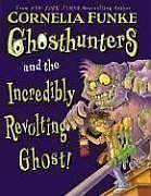 Cover of Ghosthunters and the Incredibly Revolting Ghost.