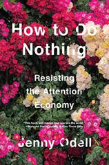 Cover of How to Do Nothing: Resisting the Attention Economy.