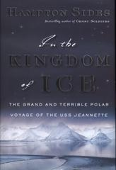 Cover of In the Kingdom of Ice: The Grand and Terrible Polar Voyage of the USS Jeannette.