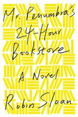 Cover of Mr. Penumbra's 24-Hour Bookstore.