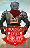 Cover of Sir Thomas the Hesitant and the Table of Less Valued Knights.