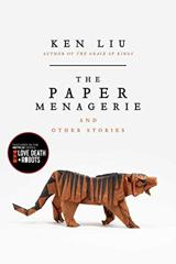 Cover of The Paper Menagerie and Other Stories.