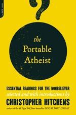 Cover of The Portable Atheist: Essential Readings for the Nonbeliever.