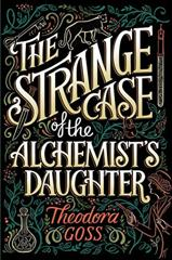 Cover of The Strange Case of the Alchemist's Daughter.