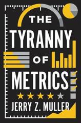 Cover of The Tyranny of Metrics.