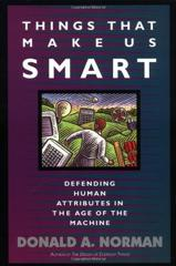 Cover of Things That Make Us Smart: Defending Human Attributes In The Age Of The Machine.
