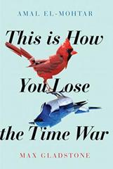 Cover of This Is How You Lose the Time War.